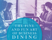 The fine and fun art of business dining